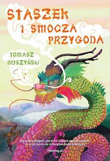 Tomasz Duszyński. Staszek i smocza przygoda.