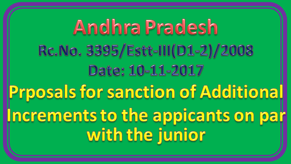 Rc No 3395 || Prposals for sanction of Additional Increments to the appicants on par with the junior - Certain informaiion called for - Reminder - Reg
