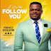 MUSIC: I WILL FOLLOW YOU - PRINCE GRAHAM ||  @iamprincegraham