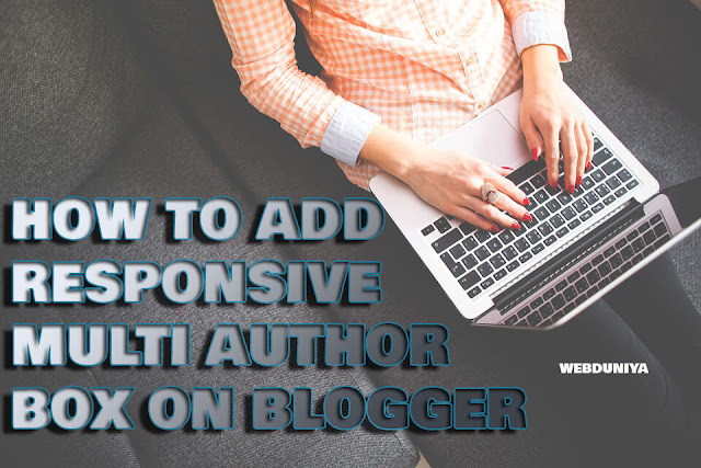 How To Add Multiple Author Box Widget on Blogger