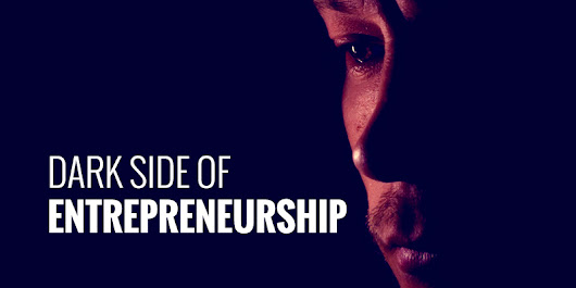 Dark side of becoming an entrepreneur