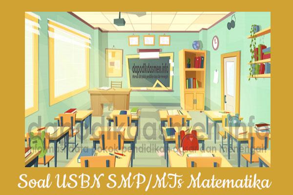 Soal USBN SMP MTs Matematika Tahun 2019 Dengan Pembahasan Lengkap
