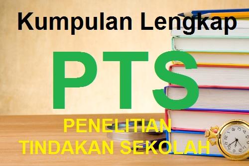 Kumpulan PTS – Penelitian Tindakan Sekolah Terlengkap Part III
