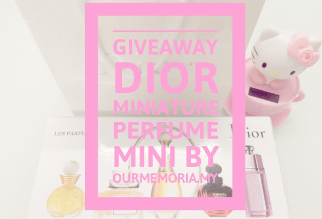 Giveaway Dior Miniature Perfume Mini by Ourmemoria.my