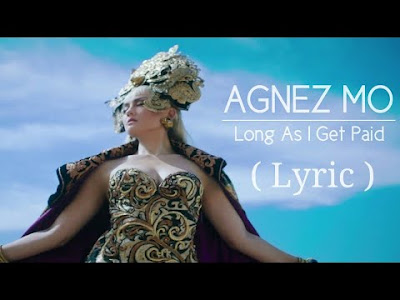 Lyrics Of Agnez Mo - Long As I Get Paid