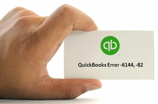 Solve the QuickBooks Error -6144 -82 in Few Simple Steps - Quickbooks Unrecoverable Error