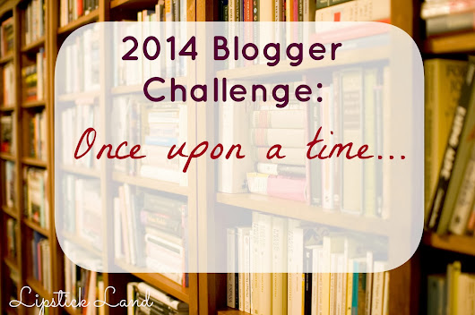 2014 Blogger Challenge: Once Upon a Time...