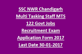 SSC NWR Chandigarh Multi Tasking Staff MTS 122 Govt Jobs Recruitment Exam Application Form 2017 Online Last Date 30-01-2017