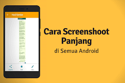 Cara Screenshoot Panjang di Semua Android dan iOS dengan LongShot