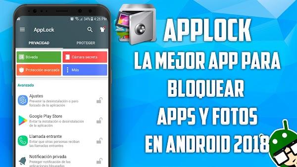 La Mejor Aplicación Para Bloquear Apps Y Fotos En Android 2018