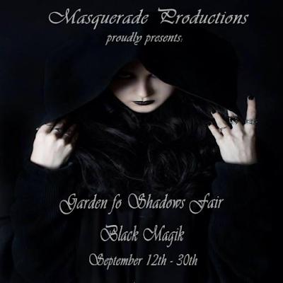 GARDEN OF SHADOWS FAIR - BLACK MAGIK