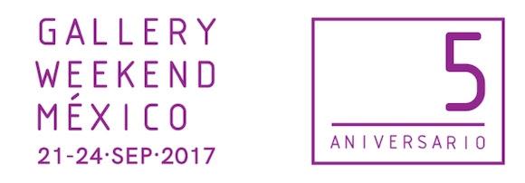 Gallery Weekend México 2017 del 21 al 24 de Septiembre