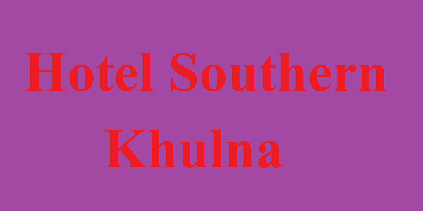 Room Tariffs of Southern Hotel in Khulna