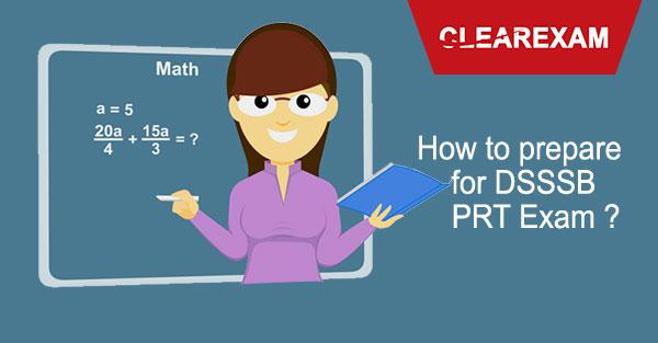 How to prepare for DSSSB PRT Exam 2017 ?