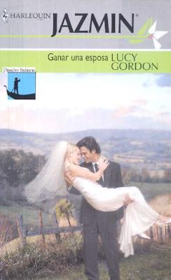 Lucy Gordon - Ganar Una Esposa
