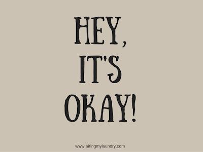 http://www.airingmylaundry.com/2017/05/hey-its-okay_15.html