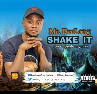 MR Deelong – Shake It [New Song] - www.mp3made.com.ng