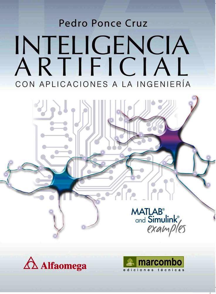 Inteligencia Artificial: Con aplicaciones a la ingeniería – Pedro Ponce Cruz