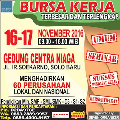 Bursa Lowongan Kerja Terbesar dan Terlengkap Tanggal 16 - 17 November 2016 Gedung Sentra Niaga Solo Baru