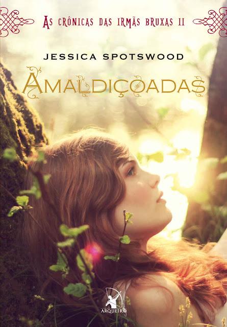 Amaldiçoadas - Jessica Spotswood