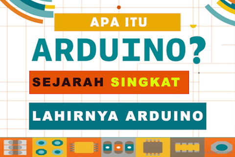 Apa itu Arduino? - Sejarah Singkat Lahirnya Arduino