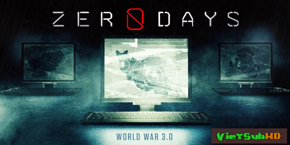 Phim Lỗ Hổng VietSub HD | Zero Days 2016