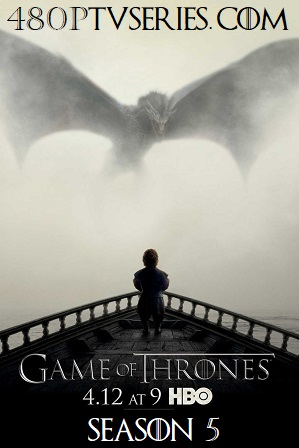 Watch Online Free Game of Thrones (S05) Season 5 Full English Download 480p 720p All Episodes
