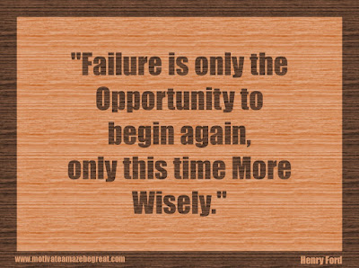 "Quotes About Success And Failure How To Fail Your Way To Success: ""Failure is only the opportunity to begin again, only this time more wisely."" - Henry Ford"