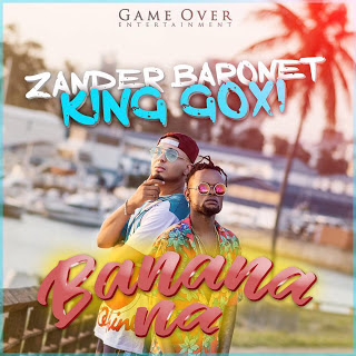 Zander Barronet Feat King Goxi - Banana na (2017) [DOWNLOAD]
