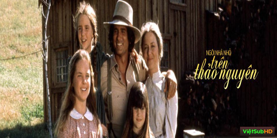 Phim Ngôi Nhà Nhỏ Trên Thảo Nguyên Hoàn Tất Phần 1,2 VietSub HD | Little House On The Prairie 1974