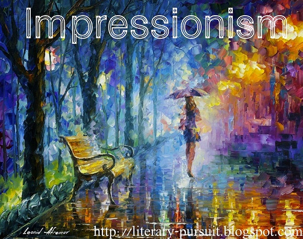 "What is the meaning of the literary term, ""Impressionism""? Analyse the term with examples."