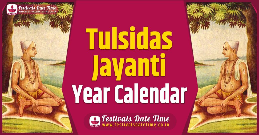 Tulsidas Jayanti Year Calendar, Tulsidas Jayanti Schedule
