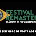 """[News] """"Festival Remaster, Clássicos do Cinema Brasileiro"""" traz filmes de volta às telas como você nunca viu"""
