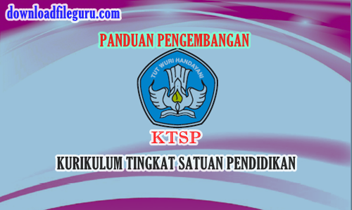 Mekanisme Pengembangan Kurikulum Tingkat Satuan Pendidikan (KTSP)