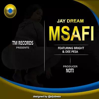 Download Mp3 | Jay Dream ft Bright & Dee Pesa - Msafi