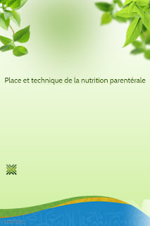 Place et technique de la nutrition parentérale