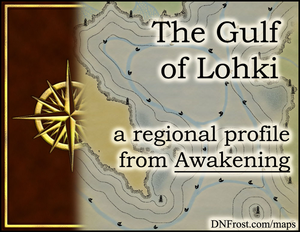 The Gulf of Lohki: southern fringe of modern trade http://www.dnfrost.com/2015/08/the-gulf-of-lohki-regional-profile.html #TotKW A regional profile by D.N.Frost @DNFrost13 Part 14 of a series.