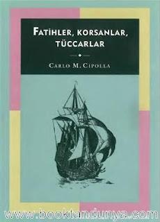 Carlo M. Cipolla - Fatihler, Korsanlar, Tüccarlar