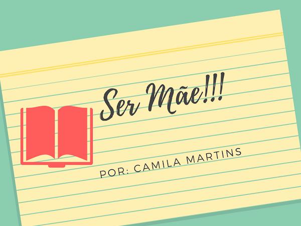 Ser Mãe - Camila Martins