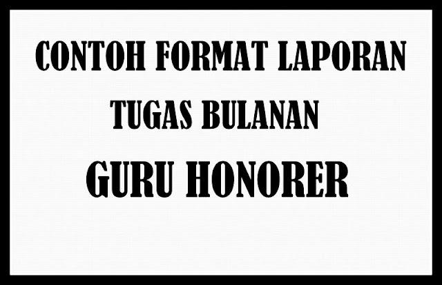 Download Contoh Format Laporan Tugas Bulanan Guru Honorer