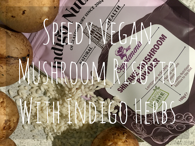 Speedy Vegan Mushroom Risotto With Indigo Herbs | Love, Maisie