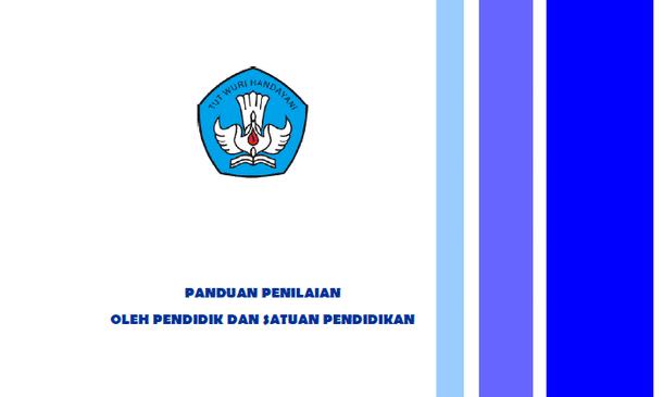 Panduan Penilaian Kurikulum 2013 SD SMP SMA SMK Revisi 2017 Sesuai Permendikbud No 23 Tahun 2016