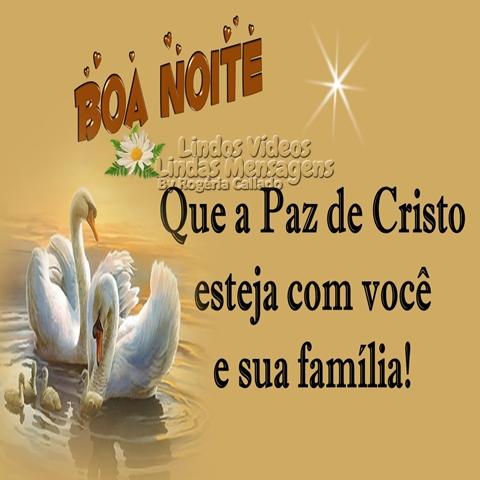 Que a Paz de Cristo  esteja com você  e sua família!  Boa Noite!