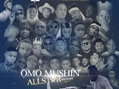 Dj Spirit olowodan - Omo MUSHIN All Stars Mixtape vol1