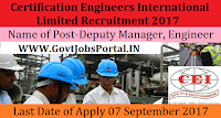 Certification Engineers International Limited Recruitment 2017 – 120 Deputy Manager, Engineer