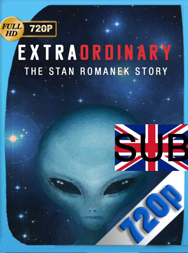 Extraordinary The Stan Romanek Story [Documental] (2013) HD [720p] Subtitulado [GoogleDrive] ​TeslavoHD