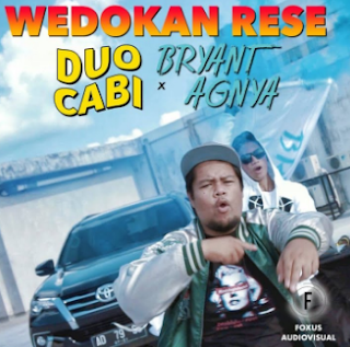 Download Lagu Duo Cabi Ft Bryant - Wedokan Rese Mp3 Rapper Indo Terbaru,Duo Cabi, Rap Jowo,
