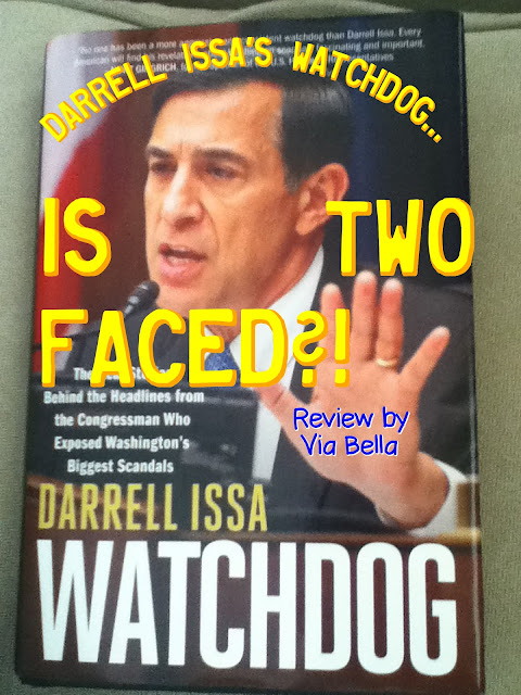 Darrell Issa's Watchdog-- Is Two Faced?!, Darrell Issa, California, Republicans, United States of America, Donald Trump, Hillary Clinton, Benghazi, scandals, Washington DC, Obama, Congress, two faced, book review, via bella