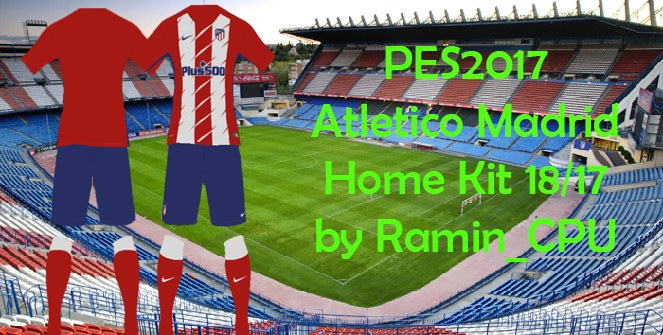 PES 2017 Atletico Madrid 17-18 Home Kit by Ramin_CPU