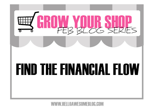 Hello Awesome: Grow Your Blog Series: Find The Financial Flow